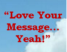 love your message